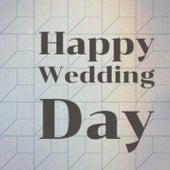 Happy Wedding Day von Various Artists
