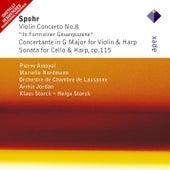 Spohr : Violin Concerto No.8, Concertante & Sonata (-  Apex) von Pierre Amoyal, Klaus Storck, Marielle Nordmann, Helga Storck, Armin Jordan & Lausanne Chamber Orchestra