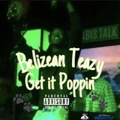 Get It Poppin by Belizean Teazy