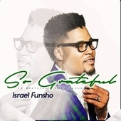 So Grateful by Israel Funsho