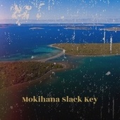 Mokihana Slack Key by Various Artists