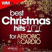 Best Christmas Hits 2020 For Aerobic & Cardio Workout Session (60 Minutes Non-Stop Mixed Compilation for Fitness & Workout 135 Bpm / 32 Count) by Workout Music Tv