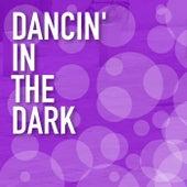 Dancin' in the Dark von Various Artists