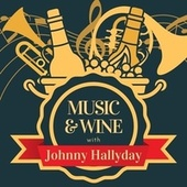 Music & Wine with Johnny Hallyday by Johnny Hallyday