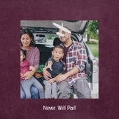 Never Will Part by Various Artists
