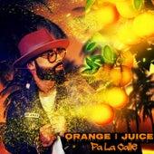 Pa La Calle von Orange