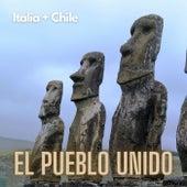 El Pueblo Unido - Italy + Chile by Various Artists