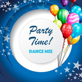 Party Time! Dance Mix by Various Artists