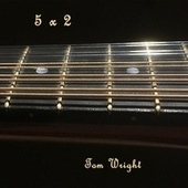 5 X 2 by Tom Wright