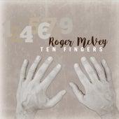 Ten Fingers by Roger McVey