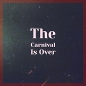 The Carnival Is Over de Various Artists