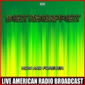 Now and Forever by Bert Kaempfert