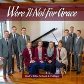 Were It Not for Grace by God's Bible School and College