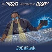 The Next Generation of Dub by Joe Ariwa