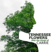 Play the Songs of Carrie de Tennessee Flowers