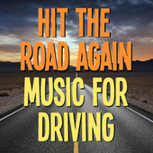 Hit The Road Again Music For Driving by Various Artists
