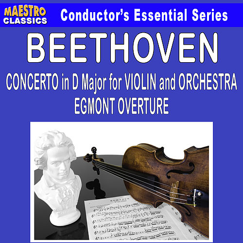 Beethoven: Concerto in D Major for Violin and Orchestra - Egmont Overture by Various Artists