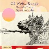 Spirals of Ruby de Ok Nok... Kongo