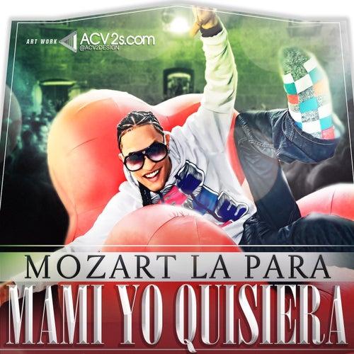 Mami Yo Quisiera - Single by Mozart La Para