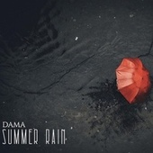 Summer Rain by Dama