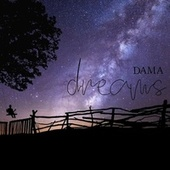 Dreams by Dama