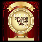 Top 50 Spanish Guitar Songs Vol. 1 by Various Artists