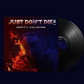 JUST DON'T DIE VOL.1 by Drifty Coldfire