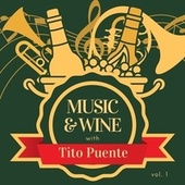 Music & Wine with Tito Puente, Vol. 1 by Tito Puente