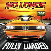 Fully Loaded by No Loves