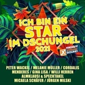 Ich bin ein Star Im Dschungel 2021 powered by Xtreme Sound von Various Artists