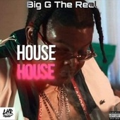 House by Big G the Real