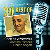 The Unforgettable Voices: 30 Best of Charles Aznavour & the Famous French Singers by Various Artists