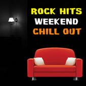 Rock Hits Weekend Chill Out de Various Artists