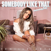 Somebody Like That (Acoustic) by Tenille Arts