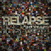 Relapse 30 Year Anniversary Sampler by Various Artists