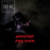 AMISTAD FOR EVER von End Mc