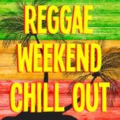 Reggae Weekend Chill Out von Various Artists