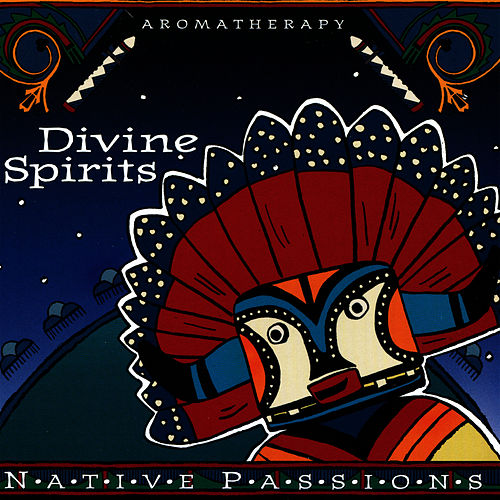 Native Passions - Divine Spirits by Native Flute Ensemble