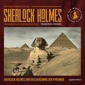 Sherlock Holmes und das Geheimnis der Pyramide (Ungekürzt) von Sir Arthur Conan Doyle
