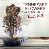 Play the Songs of Faith Hill de Tennessee Flowers