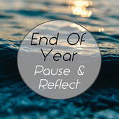 End Of Year Pause & Reflect by Various Artists