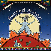 Native Passions - Sacred Moon by Various Artists
