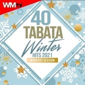 40 Tabata Winter Hits 2021 Workout Session (20 Sec. Work and 10 Sec. Rest Cycles With Vocal Cues / High Intensity Interval Training Compilation for Fitness & Workout) by Workout Music Tv