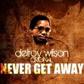 Never Get Away by Delroy Wilson