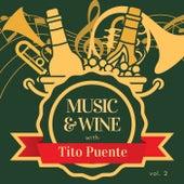 Music & Wine with Tito Puente, Vol. 2 von Tito Puente