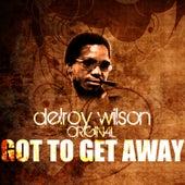 Got To Get Away by Delroy Wilson