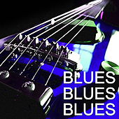 Blues Blues Blues by Various Artists