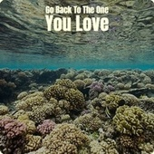 Go Back To The One You Love by Various Artists
