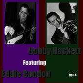 Bobby Hackett featuring Eddie Condon, Vol. 4 by Bobby Hackett