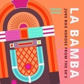 La Bamba (Juke Box Heroes from the 50's) di Various Artists